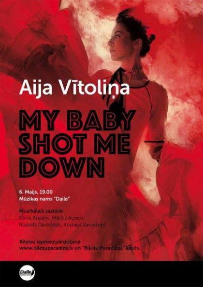 AIJA VĪTOLIŅA / My baby shot me down