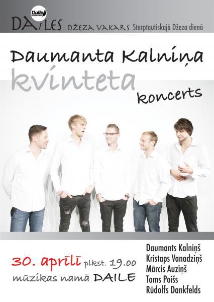 30. aprīlī Mūzikas namā Daile notiks DAUMANTA KALNIŅA DŽEZA KVINTETA koncerts