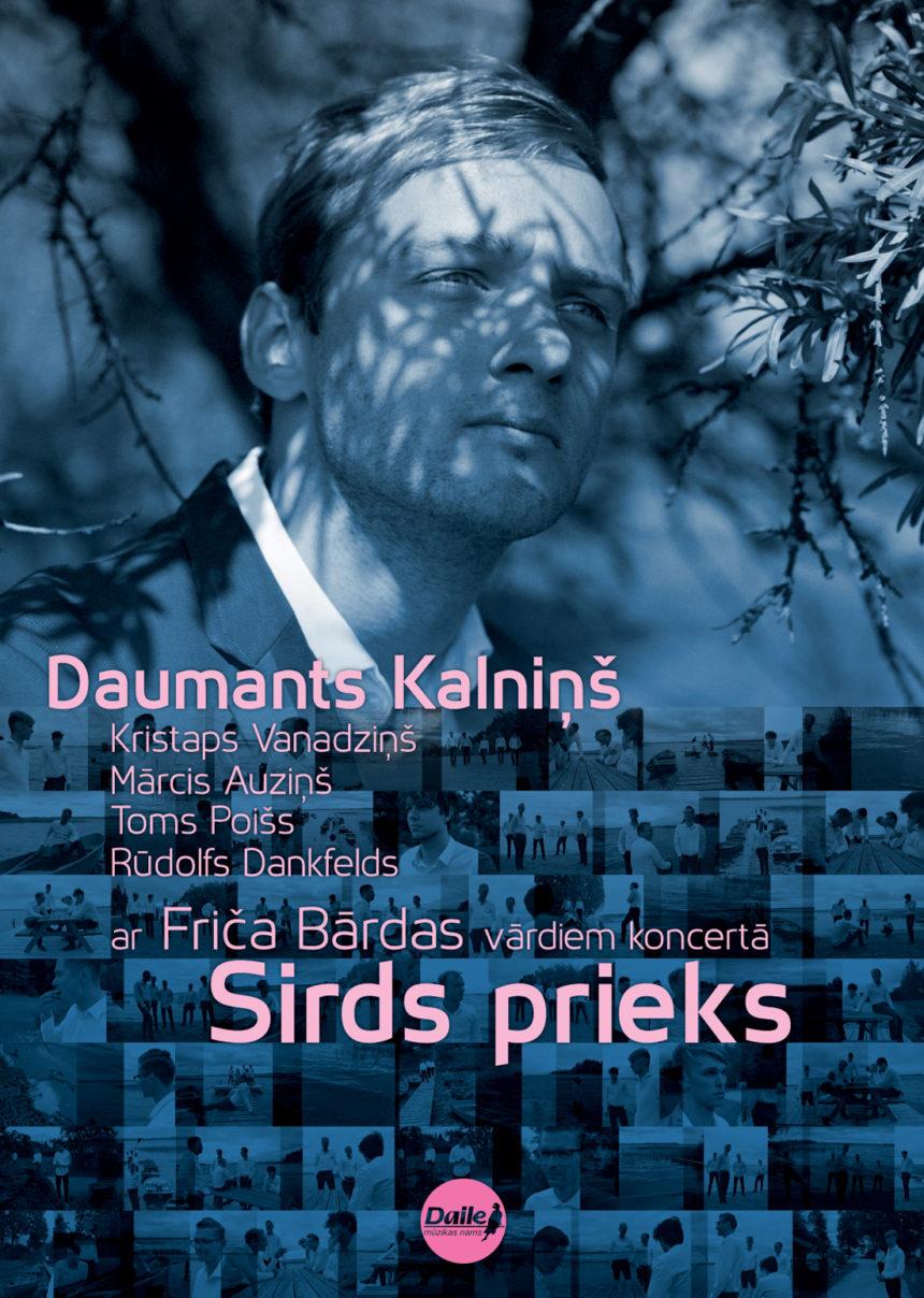 """Daumanta Kalniņa & Kvinteta jaunā koncertprogramma un CD ar Friča Bārdas vārdiem """"SIRDS PRIEKS""""."""
